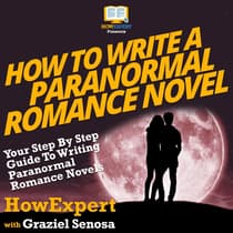 How to Write a Paranormal Romance Novel by Graziel Senosa audiobook