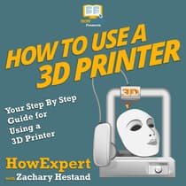 How to Use a 3D Printer by Zachary Hestand audiobook