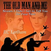 The Old Man and Me, Book II by R. C. Larlham audiobook