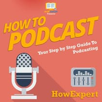 How To Podcast by HowExpert  audiobook