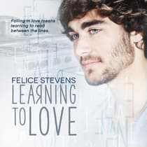 Learning to Love by Felice Stevens audiobook