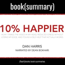 10% Happier by Dan Harris—Book Summary by Dean Bokhari audiobook