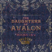 Daughters of Avalon Collection, The: Books 1 & 2 by Tanya Anne Crosby audiobook