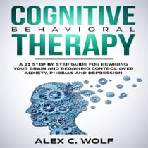 Cognitive Behavioral Therapy by Alex C. Wolf audiobook