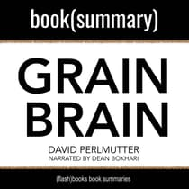 Grain Brain By David Perlmutter, Kristin Loberg— Book Summary by FlashBooks  audiobook