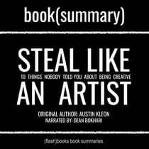 Steal Like an Artist by Austin Kleon, Book Summary by FlashBooks  audiobook