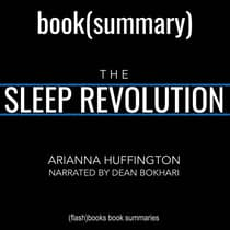 The Sleep Revolution by Arianna Huffington—Book Summary by Dean Bokhari audiobook