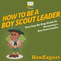 How to Be a Boy Scout Leader by HowExpert  audiobook