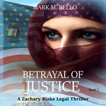 Betrayal of Justice by Mark M. Bello audiobook