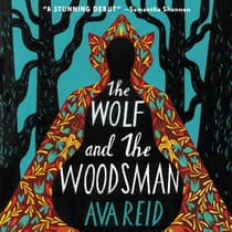 The Wolf and the Woodsman by Ava Reid audiobook