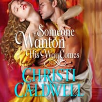 Someone Wanton His Way Comes by Christi Caldwell audiobook