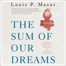 The Sum of Our Dreams by Louis P. Masur audiobook