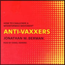 Anti-vaxxers by Jonathan M. Berman audiobook
