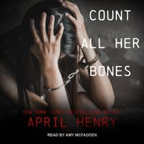 Count All Her Bones by April Henry audiobook