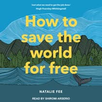 How to Save the World For Free by Natalie Fee audiobook