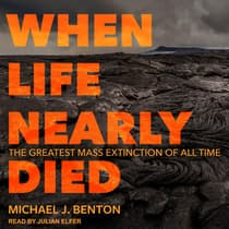 When Life Nearly Died by Michael J. Benton audiobook