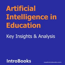 Artificial Intelligence in Education by Introbooks Team audiobook