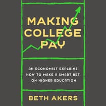 Making College Pay by Elizabeth Akers audiobook