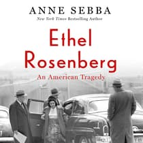 Ethel Rosenberg by Anne Sebba audiobook