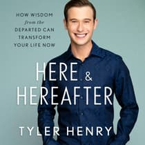 Here & Hereafter by Tyler Henry audiobook