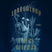 Sorrowland by Rivers Solomon audiobook