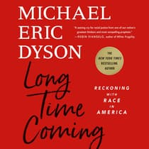 Long Time Coming by Michael Eric Dyson audiobook
