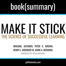 Make It Stick by Peter C. Brown, Henry L. Roediger III, Mark A. McDaniel - Book Summary by FlashBooks  audiobook