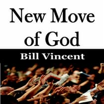 New Move of God by Bill Vincent audiobook