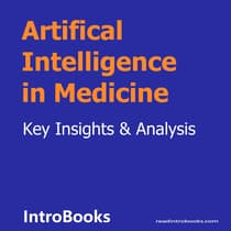 Artifical Intelligence in Medicine by Introbooks Team audiobook