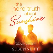 The Hard Truth About Sunshine by Sawyer Bennett audiobook
