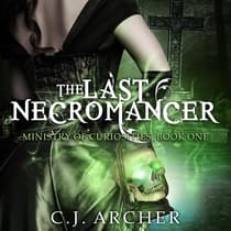 The Last Necromancer by C. J. Archer audiobook