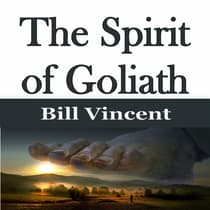 The Spirit of Goliath by Bill Vincent audiobook