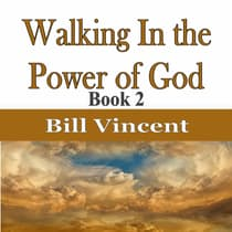 Walking In the Power of God by Bill Vincent audiobook