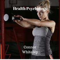 Health Psychology by Connor Whiteley audiobook