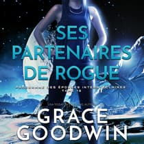 Ses Partenaires de Rogue by Grace Goodwin audiobook