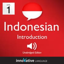 Learn Indonesian - Level 1: Introduction to Indonesian, Volume 1 by Innovative Language Learning audiobook
