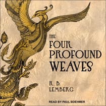 The Four Profound Weaves by R.B. Lemberg audiobook