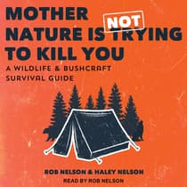 Mother Nature is Not Trying to Kill You by Rob Nelson audiobook