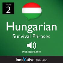 Learn Hungarian: Hungarian Survival Phrases, Volume 2 by Innovative Language Learning audiobook