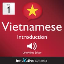 Learn Vietnamese—Level 1 Introduction to Vietnamese, Volume 1 by Innovative Language Learning audiobook