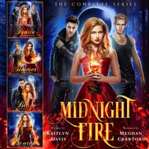The Complete Midnight Fire Series by Kaitlyn Davis audiobook