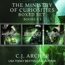 The Ministry of Curiosities Boxed Set by C. J. Archer audiobook