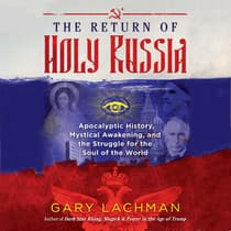 The Return of Holy Russia by Gary Lachman audiobook