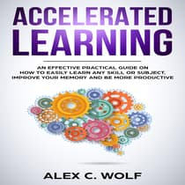 Accelerated Learning by Alex C. Wolf audiobook