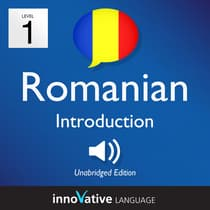 Learn Romanian—Level 1: Introduction to Romanian, Volume 1 by Innovative Language Learning audiobook