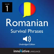Learn Romanian: Romanian Survival Phrases, Volume 1 by Innovative Language Learning audiobook