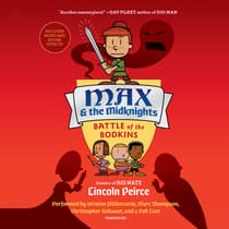 Max and the Midknights: Battle of the Bodkins by Lincoln Peirce audiobook
