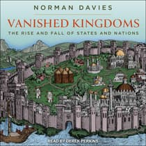Vanished Kingdoms by Norman Davies audiobook