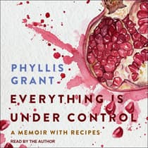 Everything is Under Control by Phyllis Grant audiobook