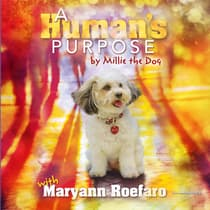A Human's Purpose by Millie the Dog  by Maryann Roefaro audiobook